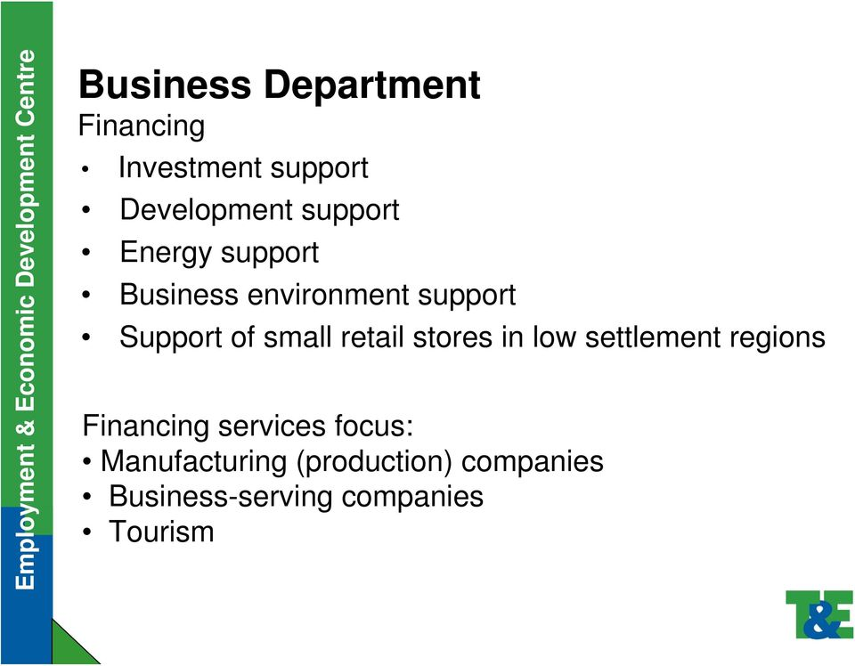 small retail stores in low settlement regions Financing services