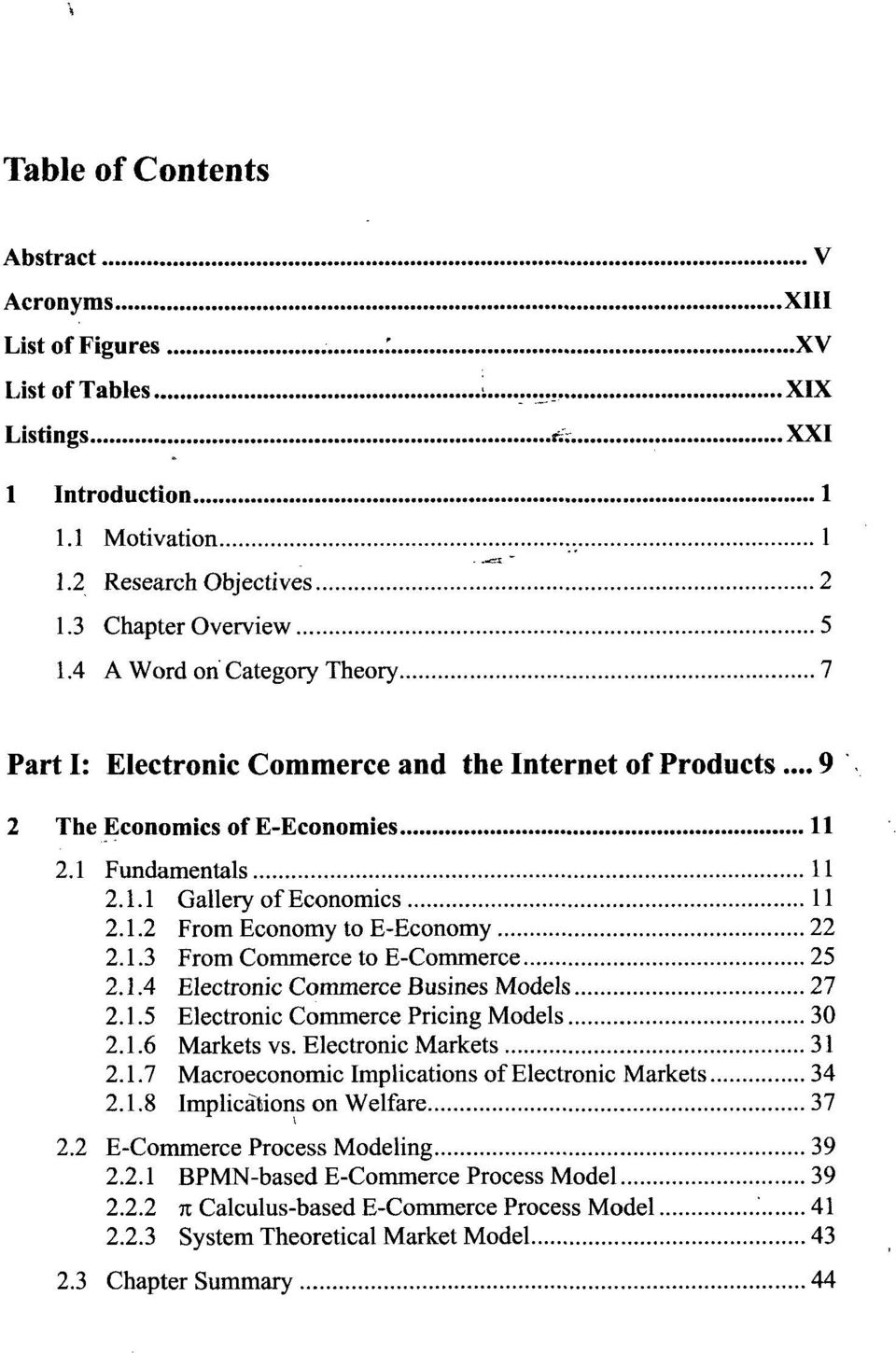 2 From Economy to E-Economy 22.3 From Commerce to E-Commerce 25.4 Electronic Commerce Busines Models 27.5 Electronic Commerce Pricing Models 30.6 Markets vs. Electronic Markets 31.