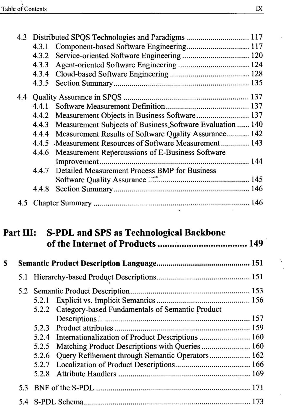 Software Evaluation 140 4.4.4 Measurement Results of Software Quality Assurance 142 4.4.5 -Measurement Resources of Software Measurement 143 4.4.6 Measurement Repercussions of E-Business Software Improvement 144 4.