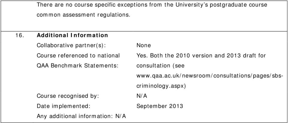 Both the 2010 version and 2013 draft for QAA Benchmark Statements: consultation (see www.qaa.ac.