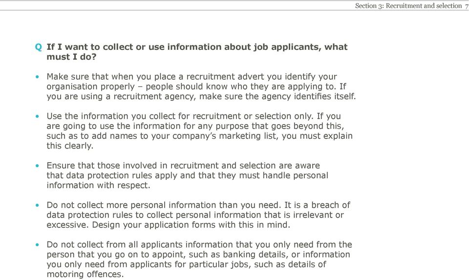 If you are using a recruitment agency, make sure the agency identifies itself. Use the information you collect for recruitment or selection only.
