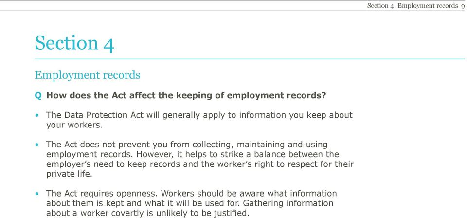 The Act does not prevent you from collecting, maintaining and using employment records.