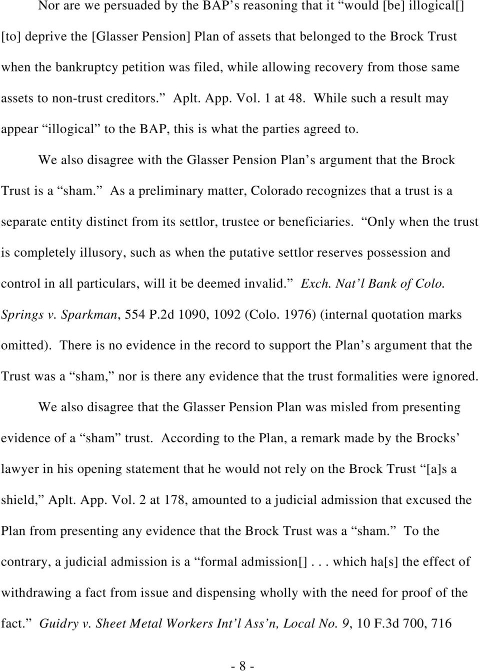 We also disagree with the Glasser Pension Plan s argument that the Brock Trust is a sham.