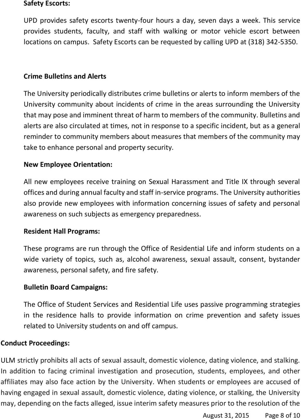 Crime Bulletins and Alerts The University periodically distributes crime bulletins or alerts to inform members of the University community about incidents of crime in the areas surrounding the