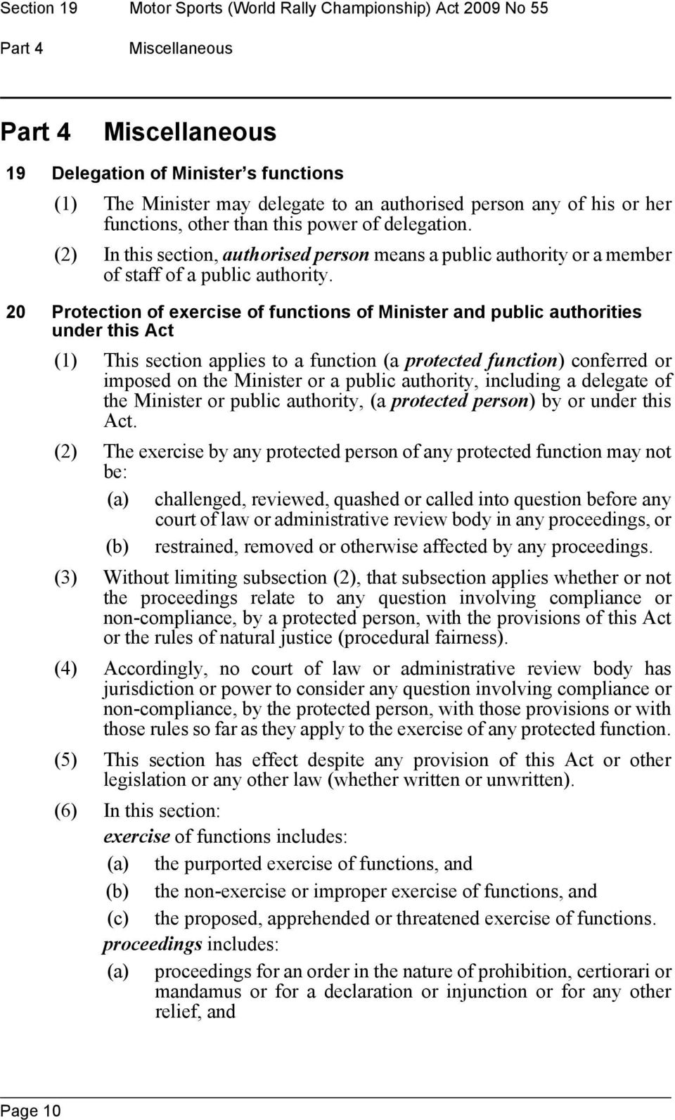 20 Protection of exercise of functions of Minister and public authorities under this Act (1) This section applies to a function (a protected function) conferred or imposed on the Minister or a public