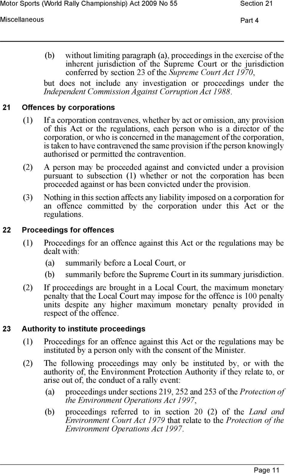 21 Offences by corporations (1) If a corporation contravenes, whether by act or omission, any provision of this Act or the regulations, each person who is a director of the corporation, or who is