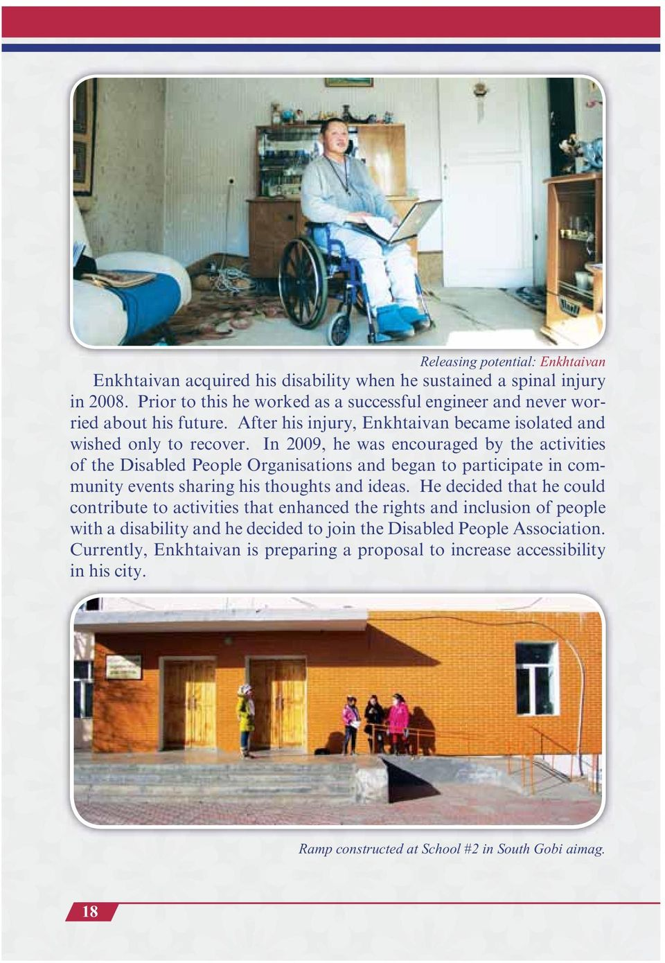 com- contribute to activities that enhanced the rights and inclusion of people with a disability and he decided to