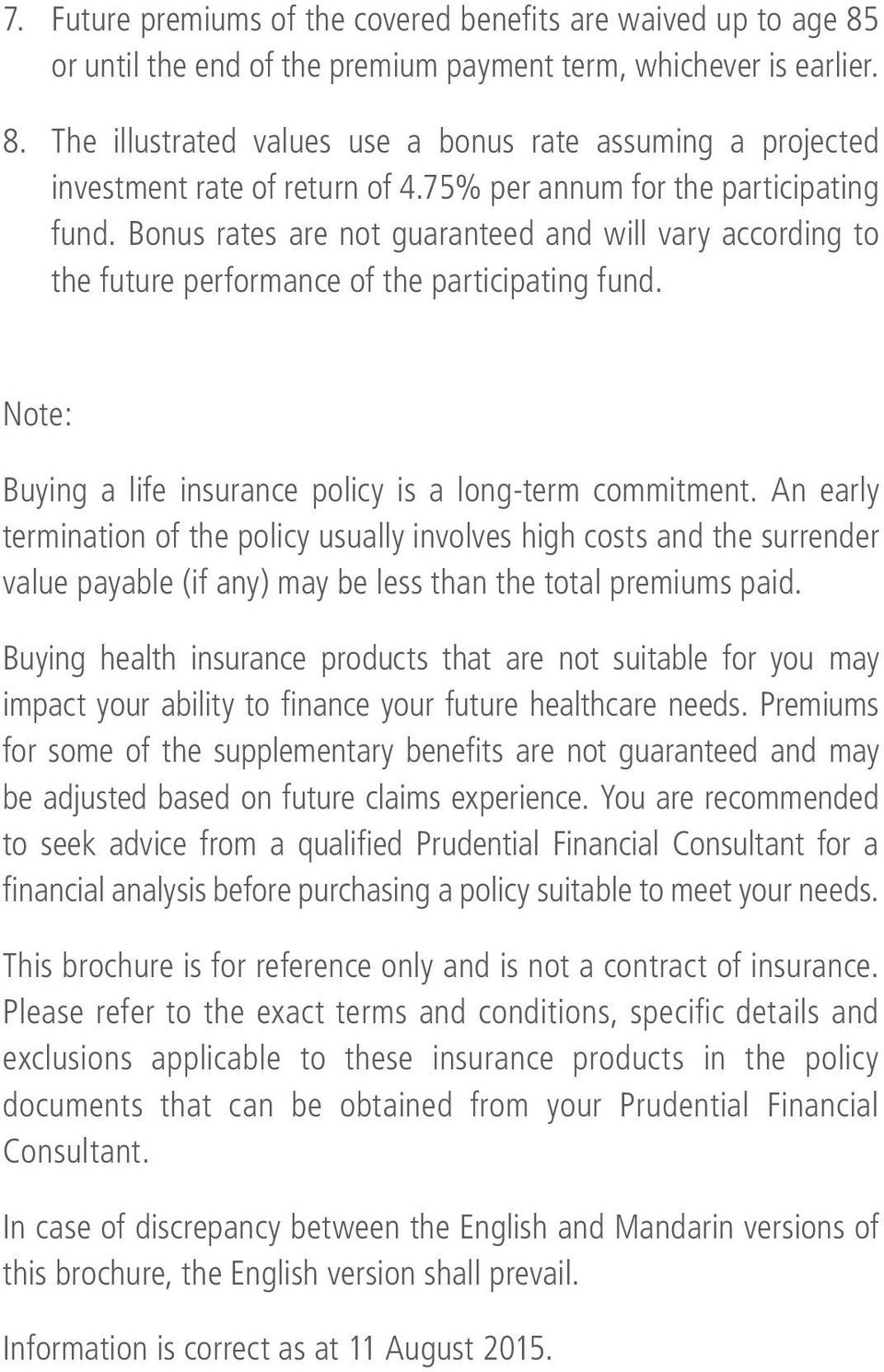 Note: Buying a life insurance policy is a long-term commitment.
