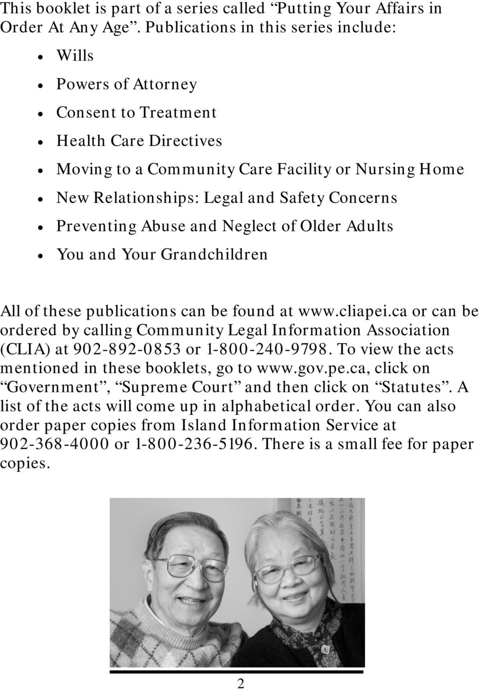 Concerns Preventing Abuse and Neglect of Older Adults You and Your Grandchildren All of these publications can be found at www.cliapei.