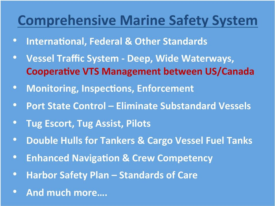 State Control Eliminate Substandard Vessels Tug Escort, Tug Assist, Pilots Double Hulls for Tankers &