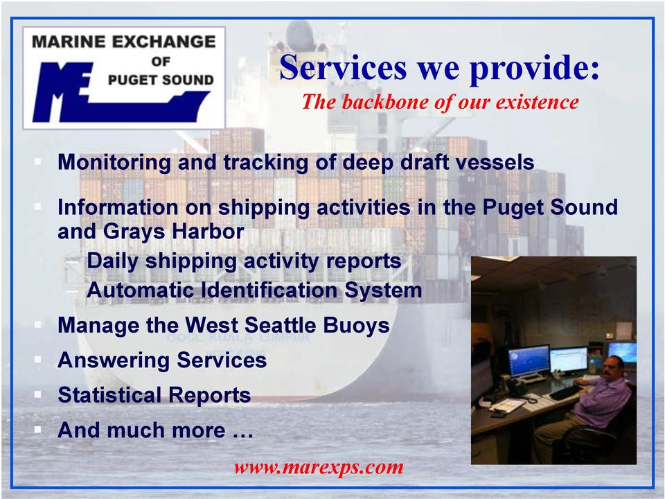 ! Information on shipping activities in the Puget Sound and Grays Harbor!