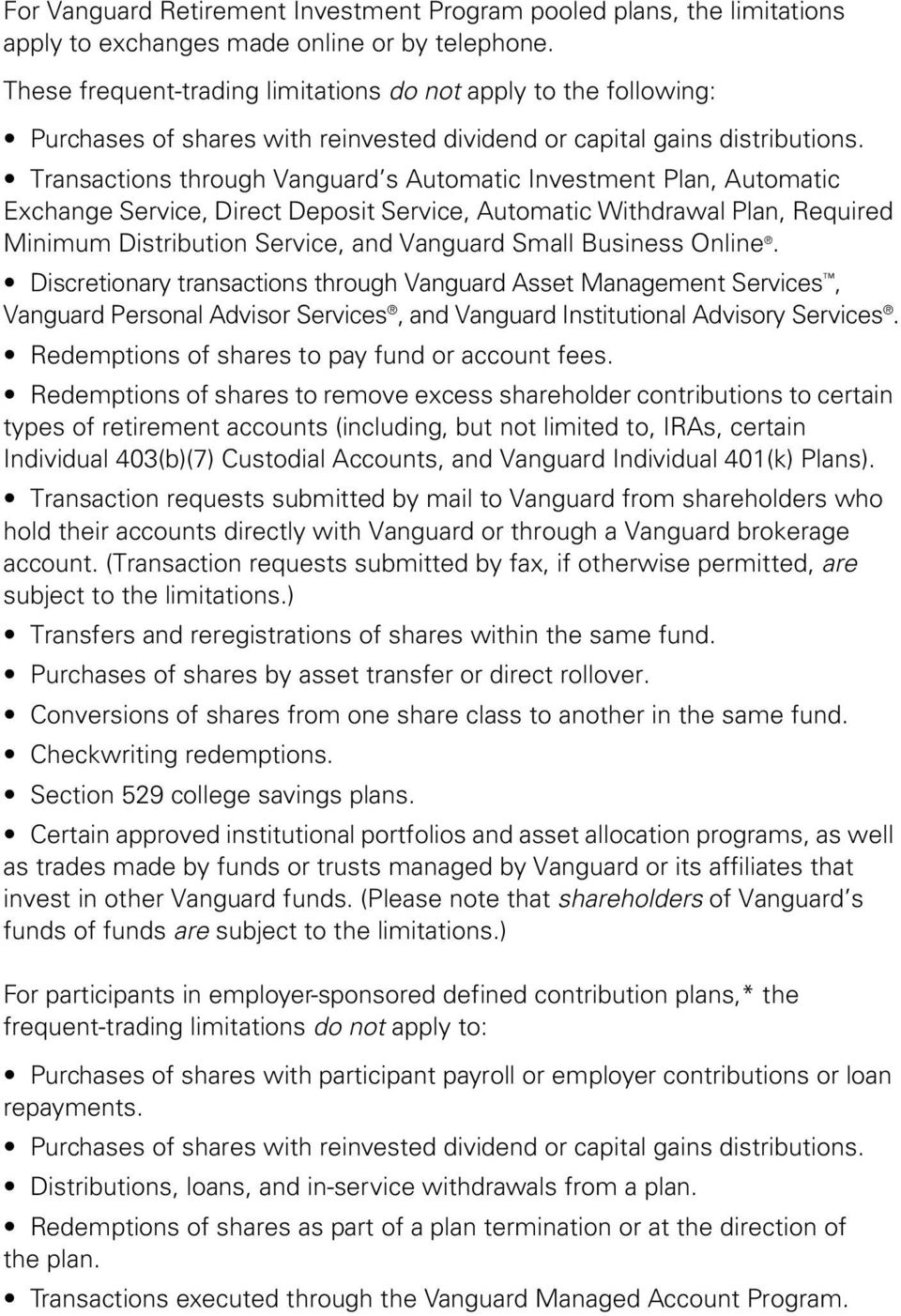 Transactions through Vanguard s Automatic Investment Plan, Automatic Exchange Service, Direct Deposit Service, Automatic Withdrawal Plan, Required Minimum Distribution Service, and Vanguard Small