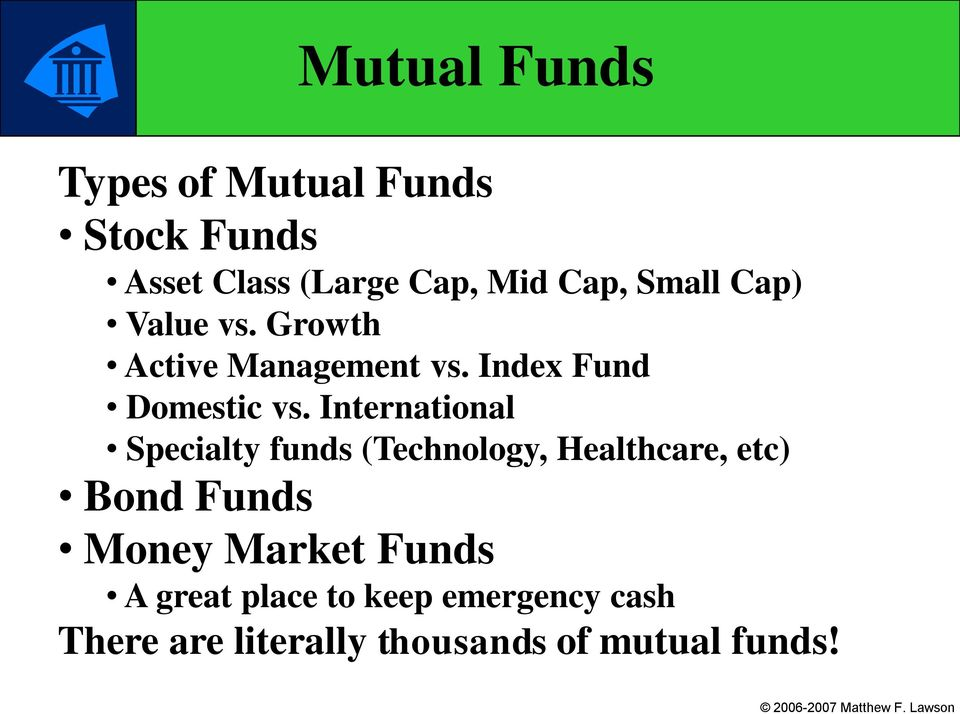 International Specialty funds (Technology, Healthcare, etc) Bond Funds Money