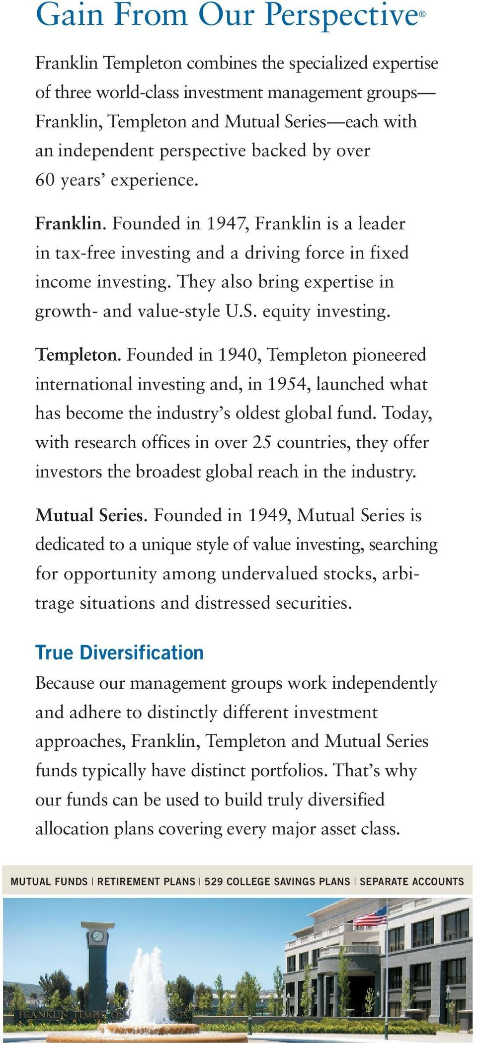 They also bring expertise in growth- and value-style U.S. equity investing. Templeton.