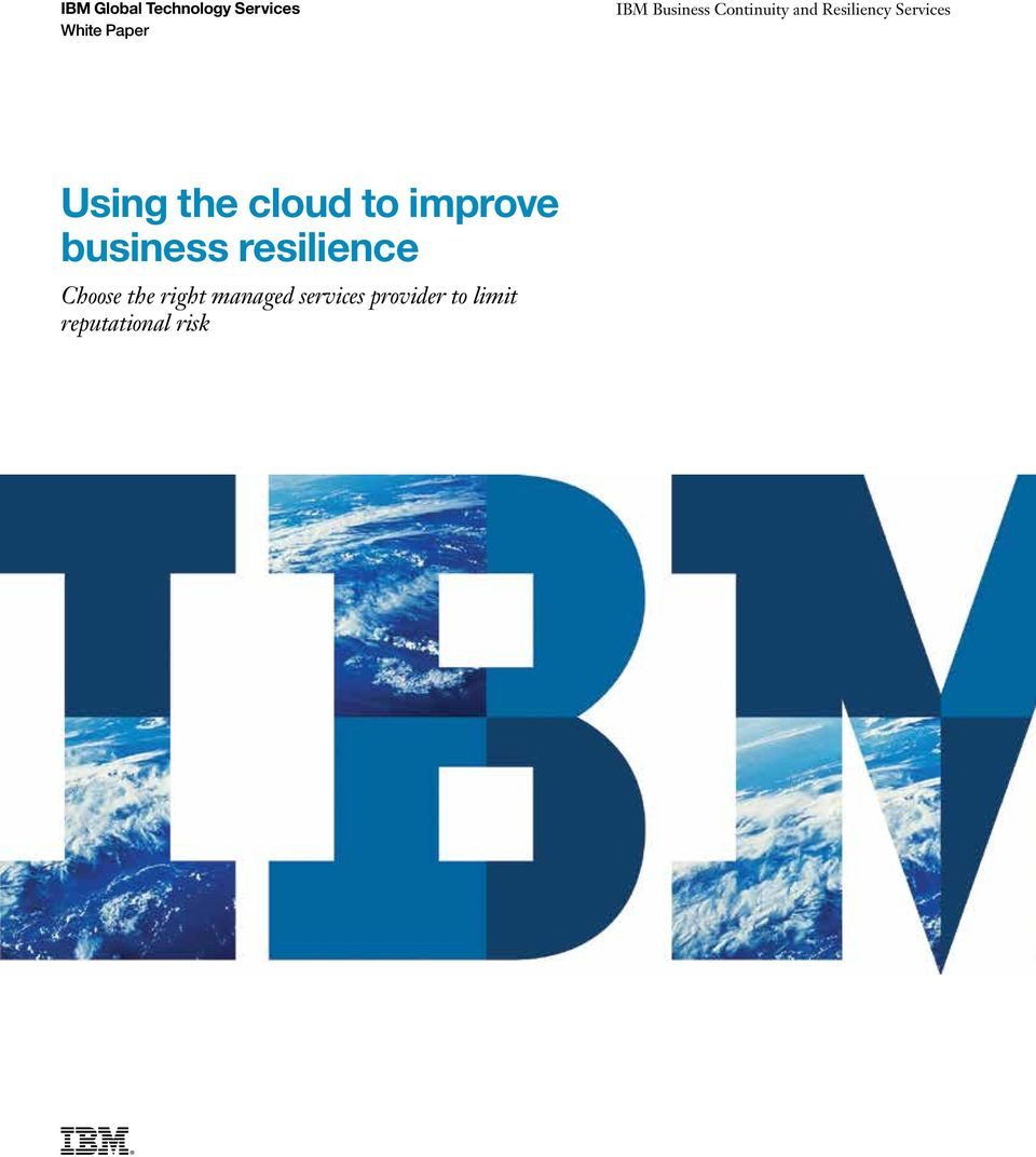 the cloud to improve business resilience Choose the