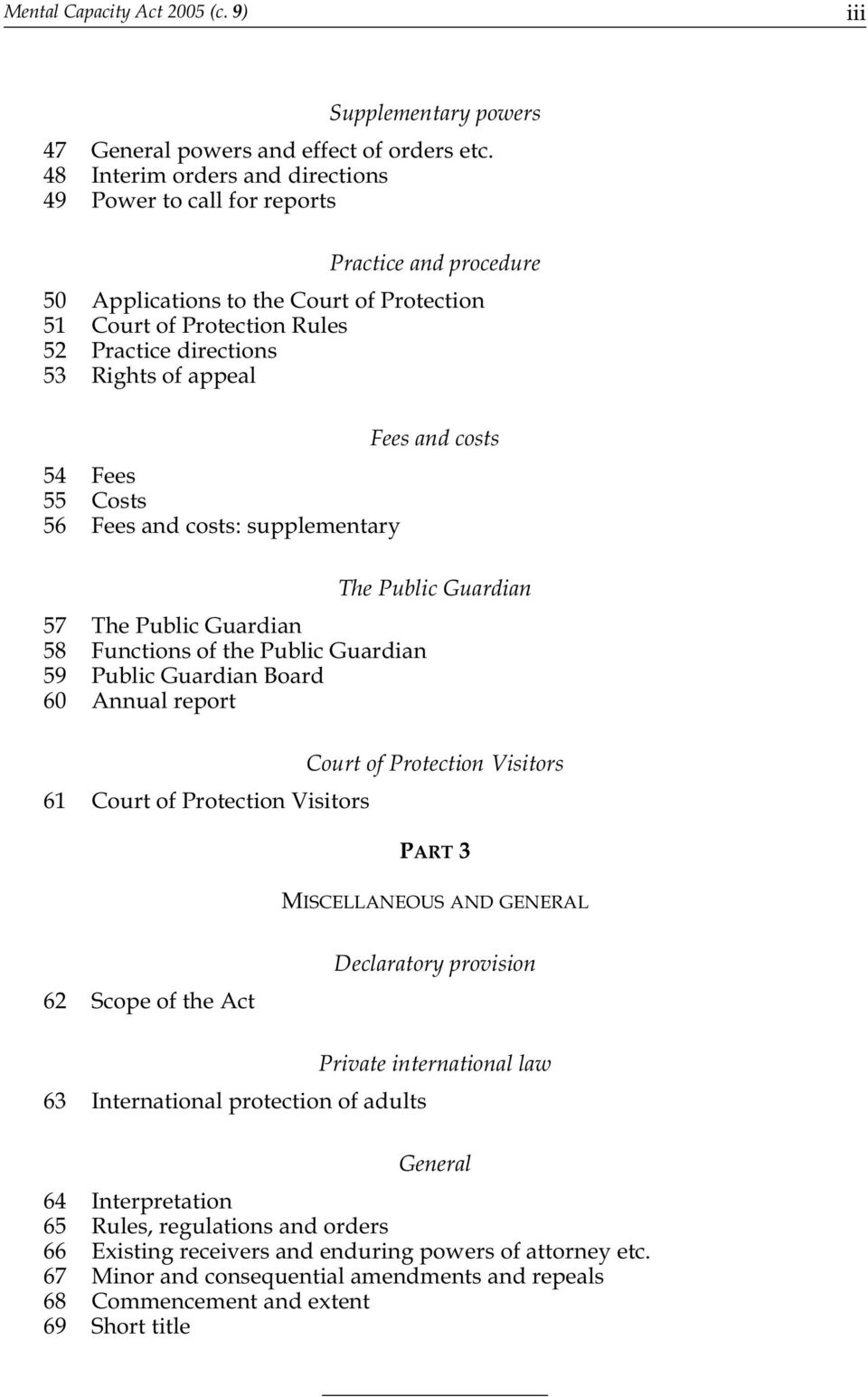 Fees and costs 54 Fees 55 Costs 56 Fees and costs: supplementary The Public Guardian 57 The Public Guardian 58 Functions of the Public Guardian 59 Public Guardian Board 60 Annual report Court of