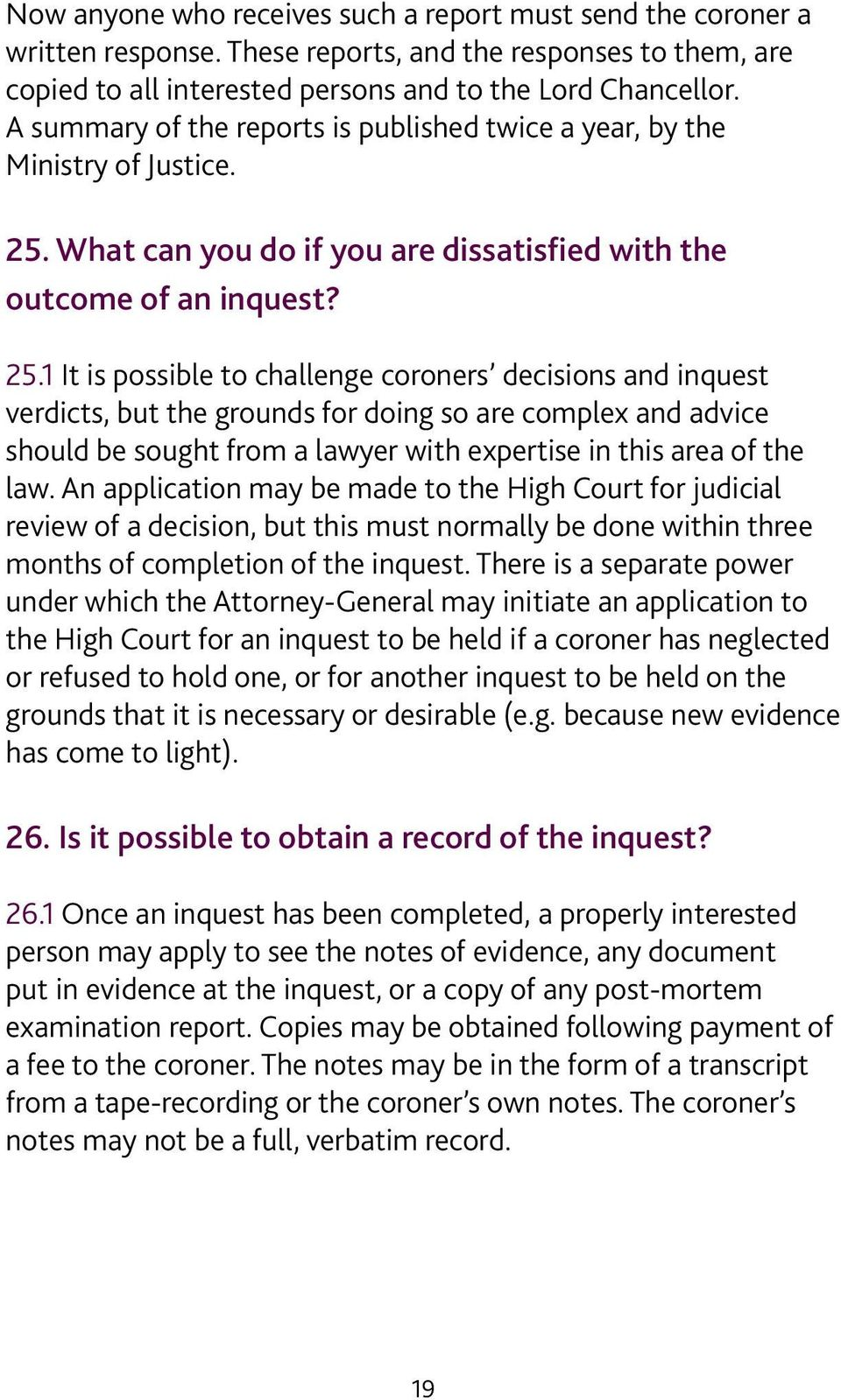 What can you do if you are dissatisfied with the outcome of an inquest? 25.
