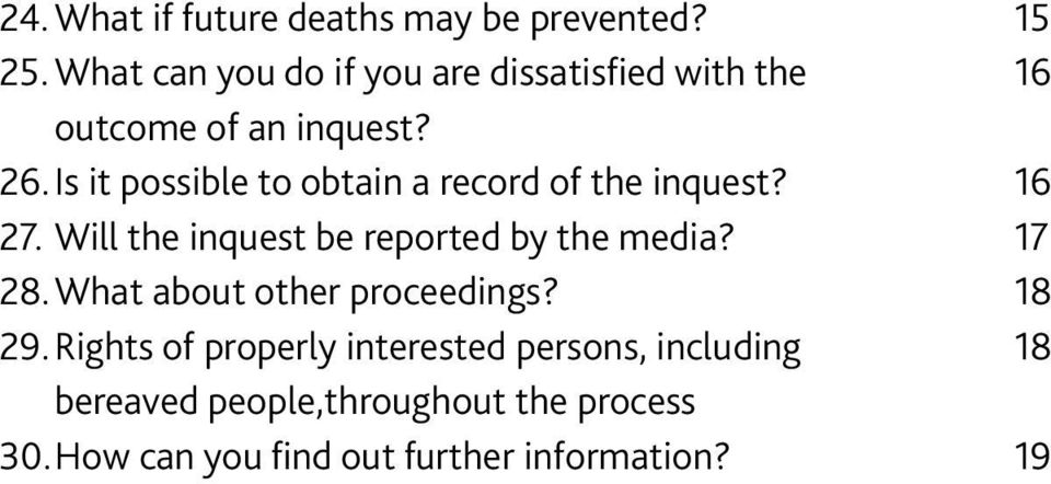 Is it possible to obtain a record of the inquest? 16 27. Will the inquest be reported by the media?