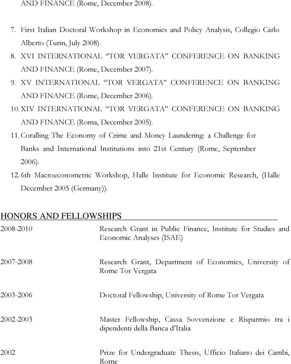 XIV INTERNATIONAL TOR VERGATA CONFERENCE ON BANKING AND FINANCE (Roma, December 2005). 11.