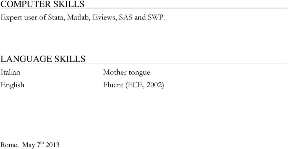 LANGUAGE SKILLS Italian Mother tongue