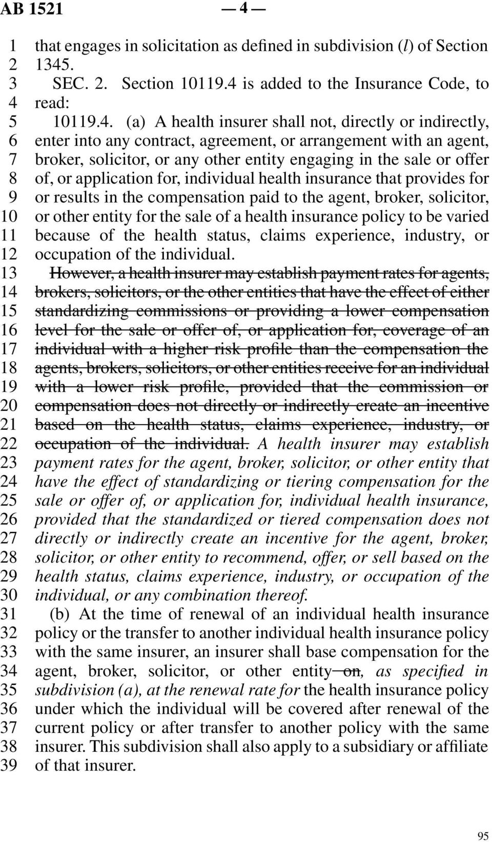 application for, individual health insurance that provides for or results in the compensation paid to the agent, broker, solicitor, or other entity for the sale of a health insurance policy to be