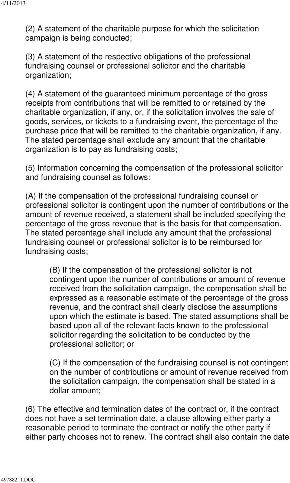 organization, if any, or, if the solicitation involves the sale of goods, services, or tickets to a fundraising event, the percentage of the purchase price that will be remitted to the charitable
