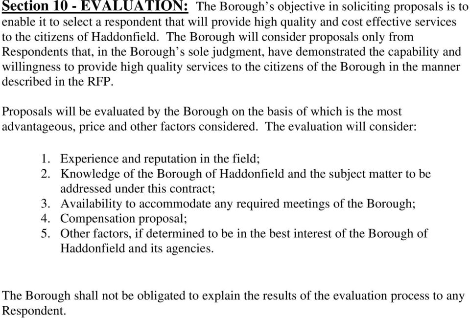 The Borough will consider proposals only from Respondents that, in the Borough s sole judgment, have demonstrated the capability and willingness to provide high quality services to the citizens of