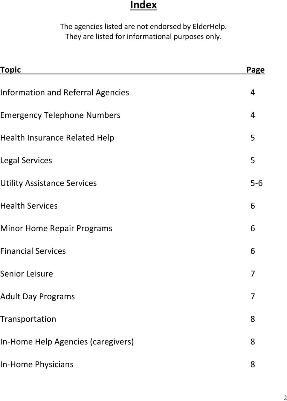 Legal Services 5 Utility Assistance Services 5-6 Health Services 6 Minor Home Repair Programs 6 Financial