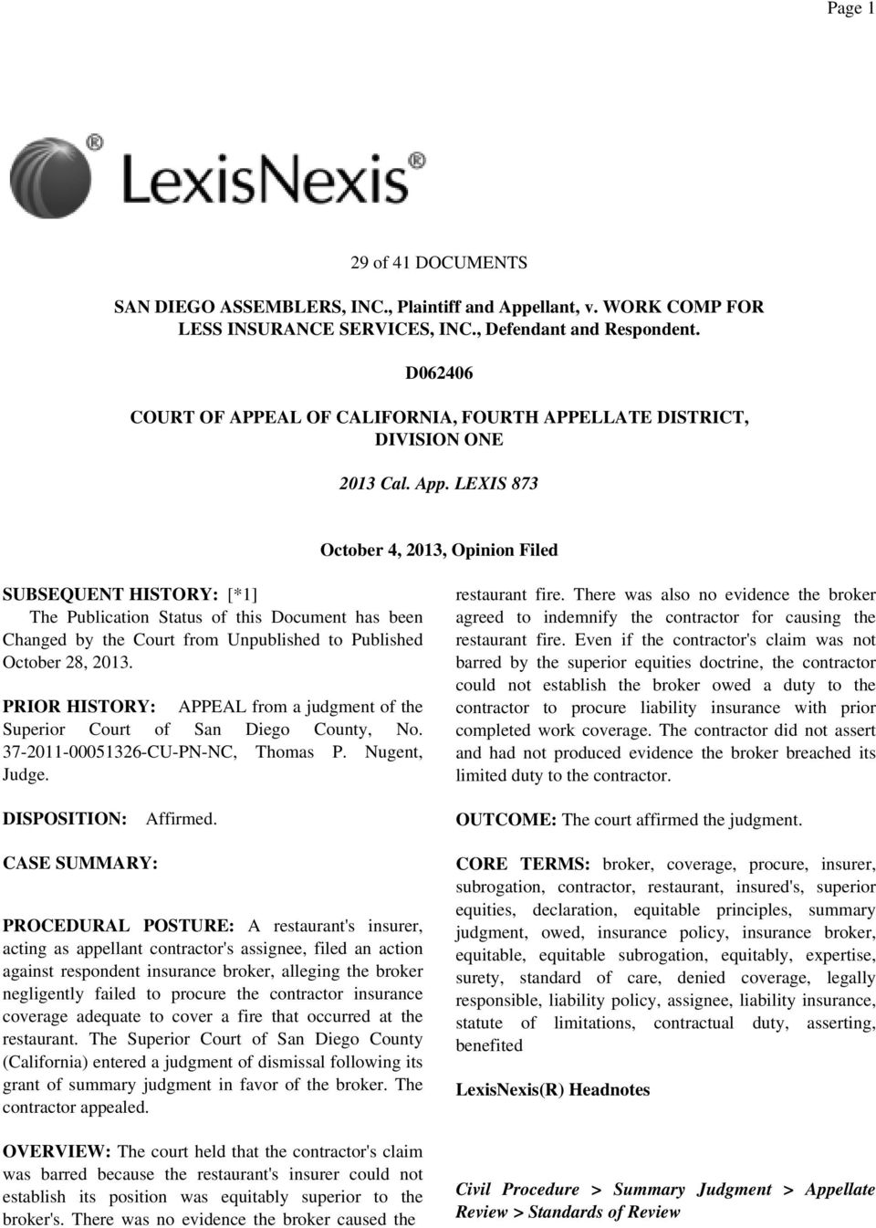 LEXIS 873 October 4, 2013, Opinion Filed SUBSEQUENT HISTORY: [*1] The Publication Status of this Document has been Changed by the Court from Unpublished to Published October 28, 2013.