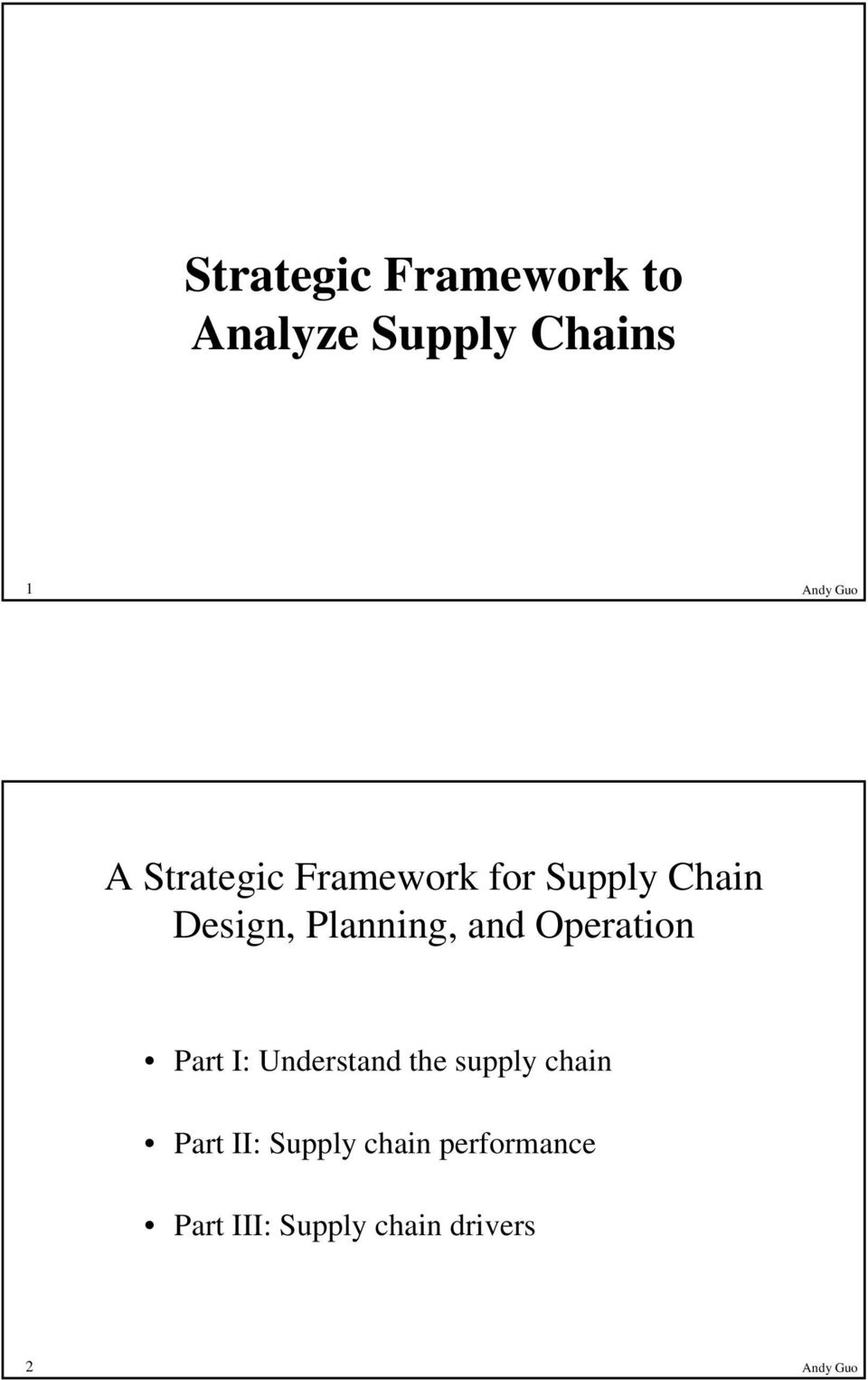 Operation Part I: Understand the supply chain Part II: