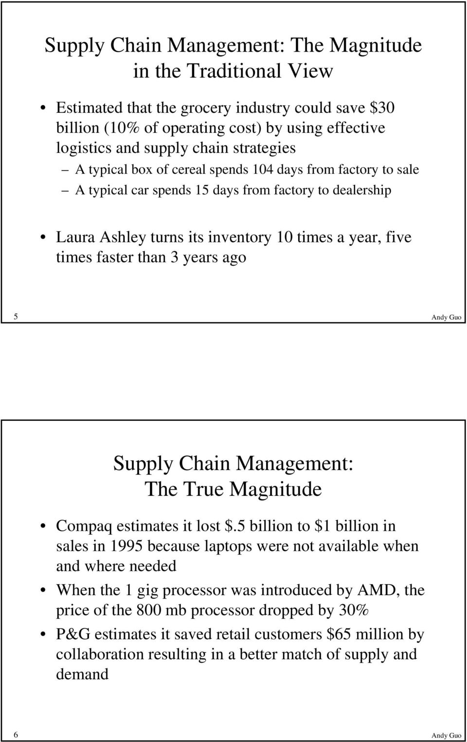 than 3 years ago 5 Andy Guo Supply Chain Management: The True Magnitude Compaq estimates it lost $.