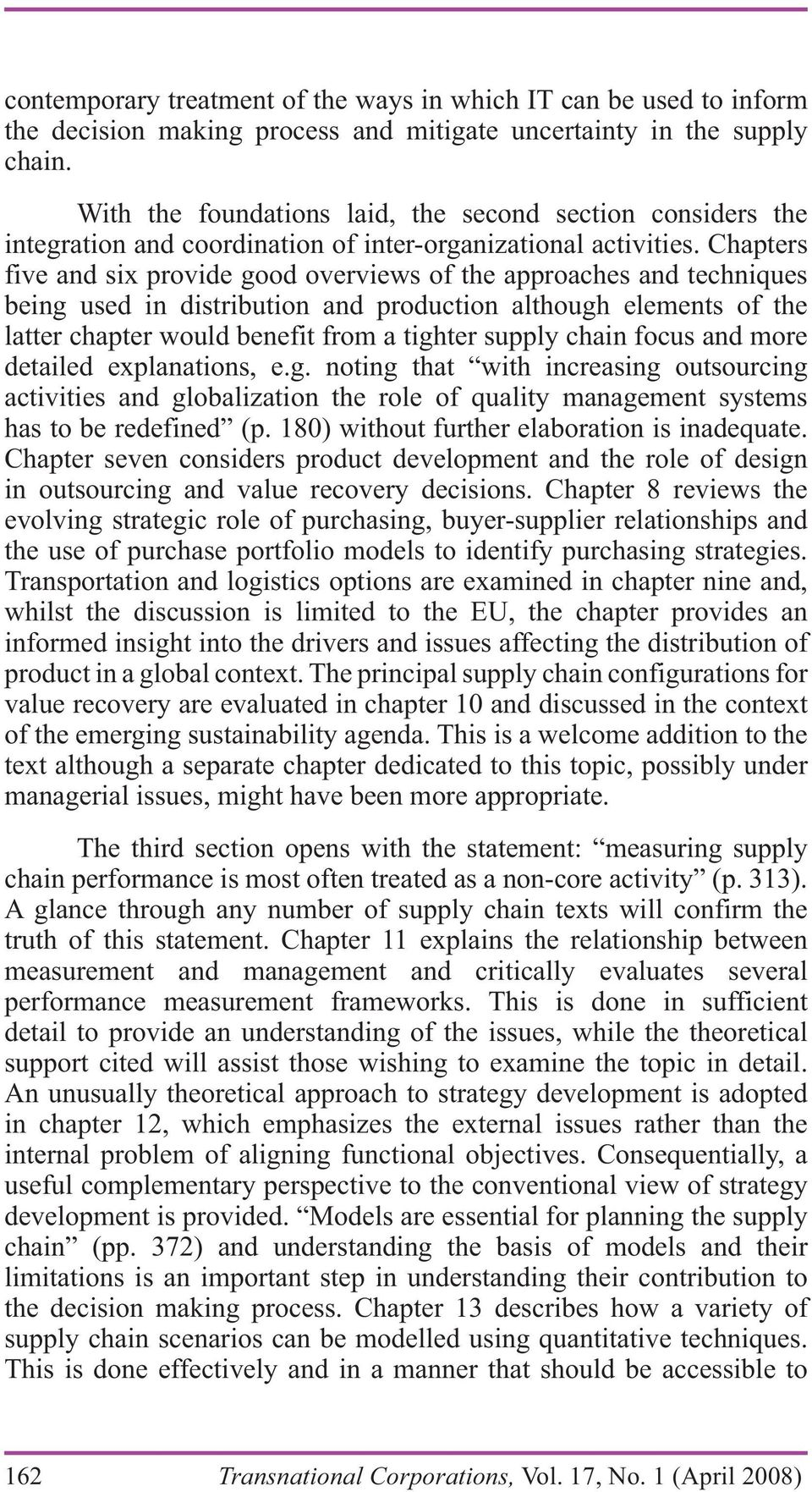Chapters five and six provide good overviews of the approaches and techniques being used in distribution and production although elements of the latter chapter would benefit from a tighter supply