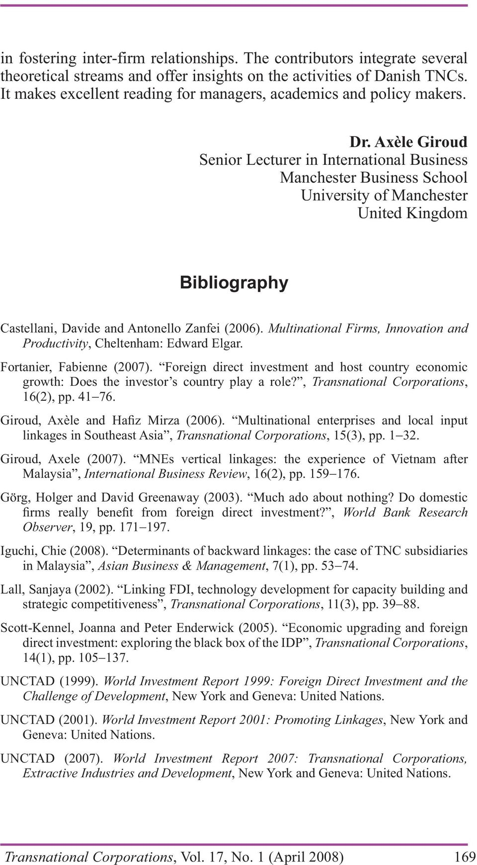 Axèle Giroud Senior Lecturer in International Business Manchester Business School University of Manchester United Kingdom Bibliography Castellani, Davide and Antonello Zanfei (2006).