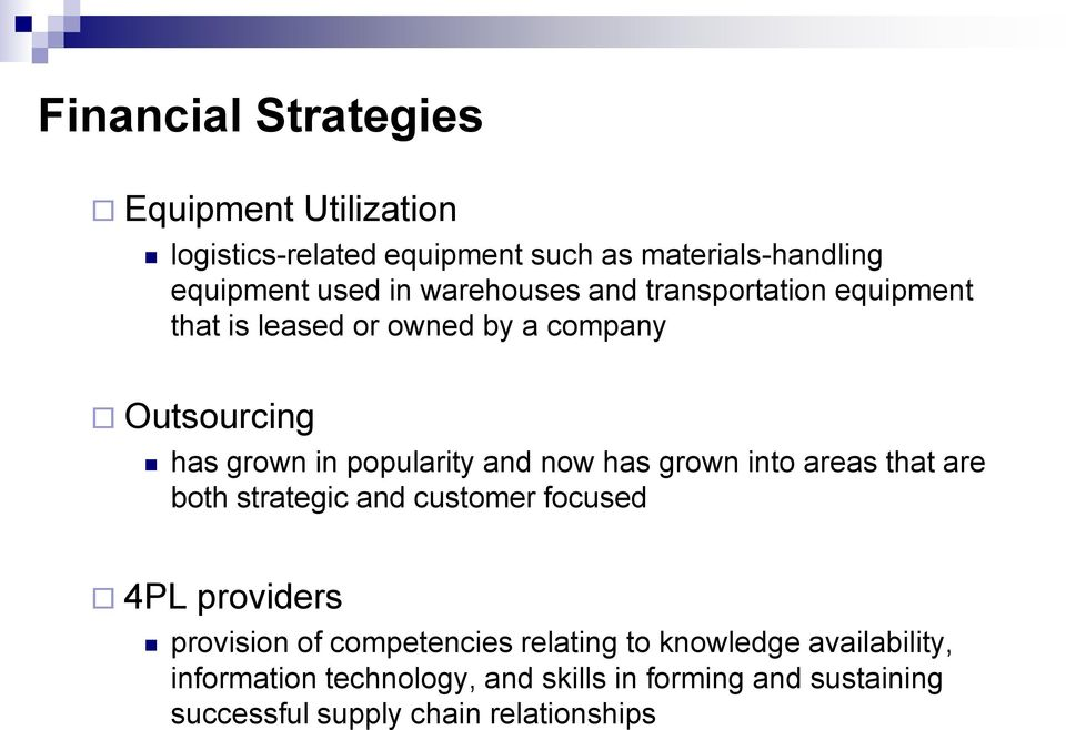 now has grown into areas that are both strategic and customer focused 4PL providers provision of competencies relating