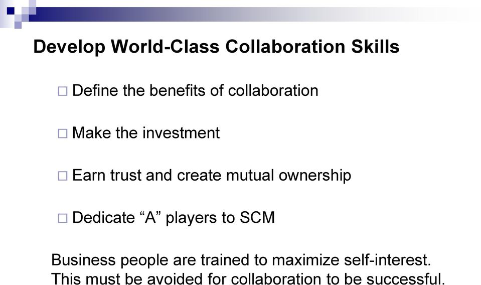ownership Dedicate A players to SCM Business people are trained to