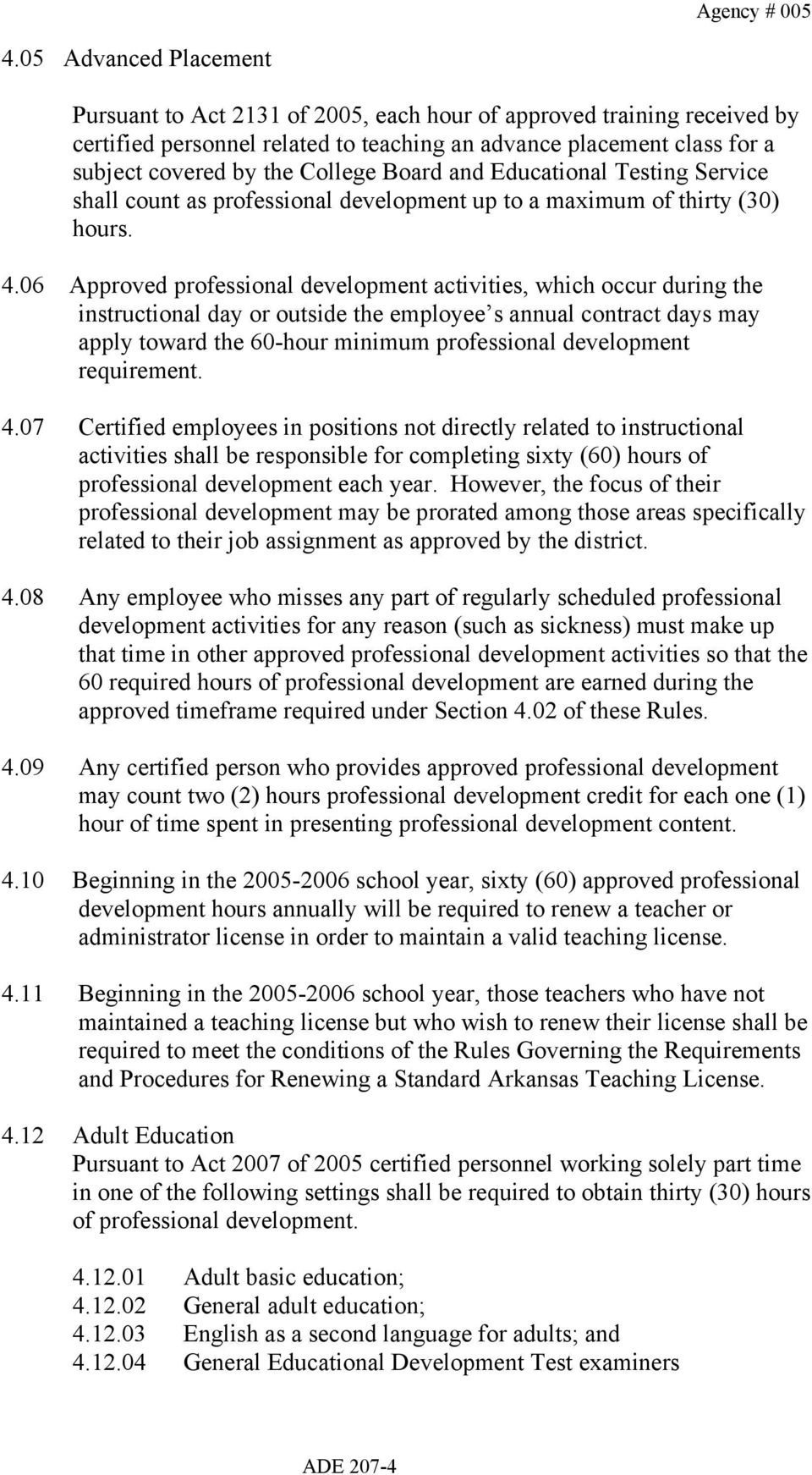 06 Approved professional development activities, which occur during the instructional day or outside the employee s annual contract days may apply toward the 60-hour minimum professional development
