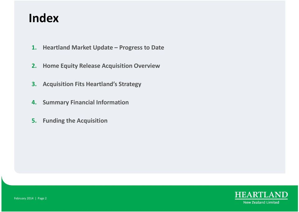 Acquisition Fits Heartland s Strategy 4.