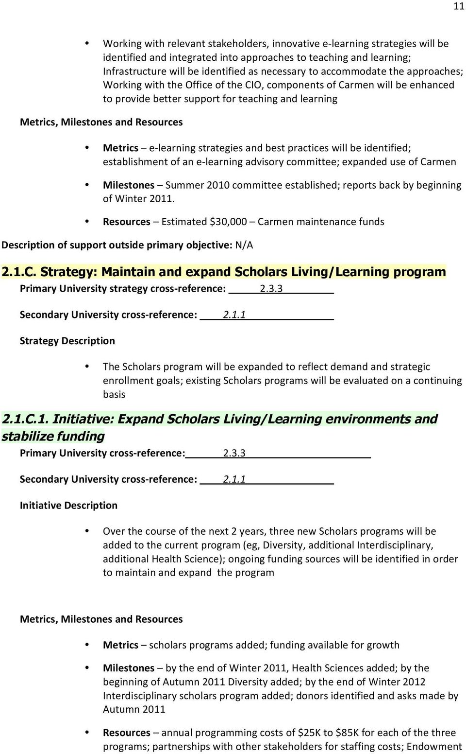 practices will be identified; establishment of an e- learning advisory committee; expanded use of Carmen Milestones Summer 2010 committee established; reports back by beginning of Winter 2011.