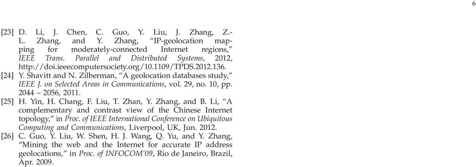on Selected Areas in Communications, vol. 29, no. 10, pp. 2044 2056, 2011. [25] H. Yin, H. Chang, F. Liu, T. Zhan, Y. Zhang, and B.