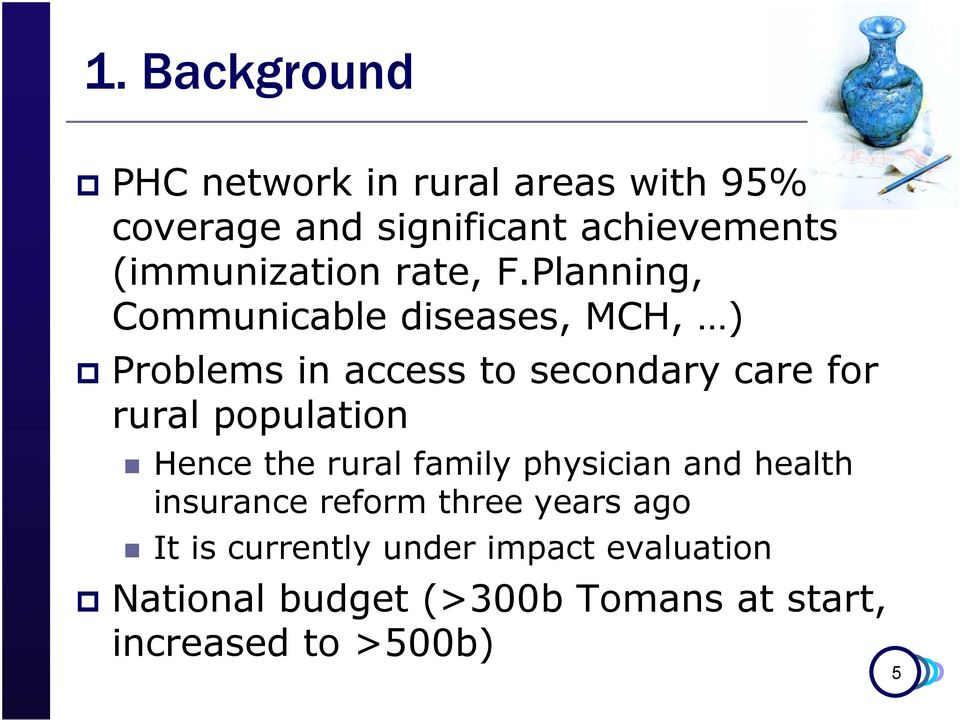 Planning, Communicable diseases, MCH, ) Problems in access to secondary care for rural