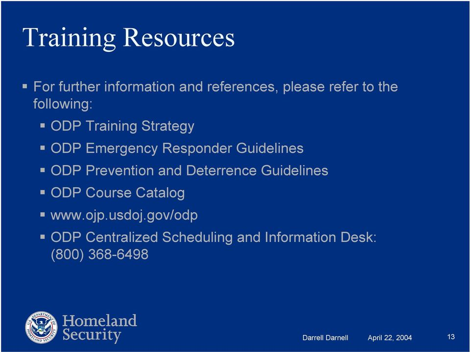 Prevention and Deterrence Guidelines ODP Course Catalog www.ojp.usdoj.