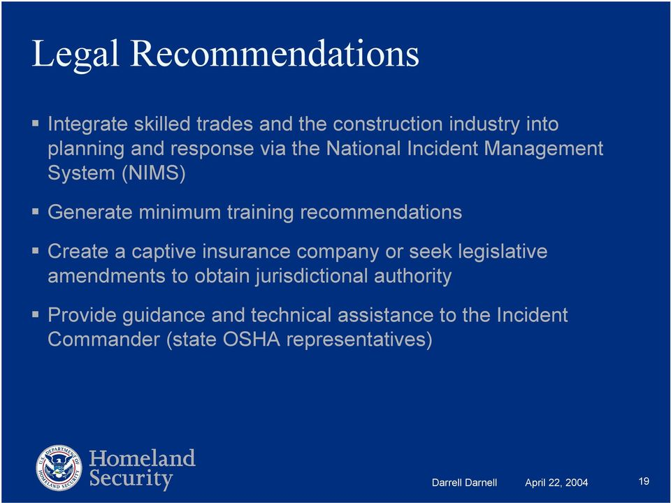 captive insurance company or seek legislative amendments to obtain jurisdictional authority Provide