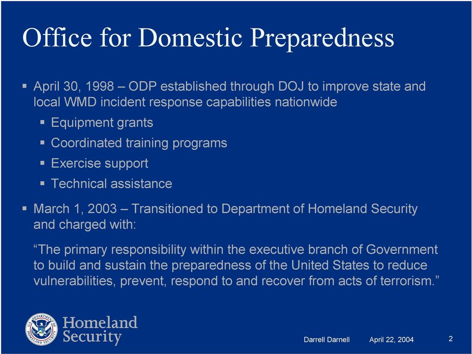 Homeland Security and charged with: The primary responsibility within the executive branch of Government to build and sustain the