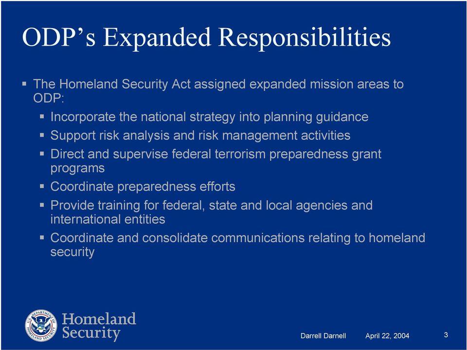preparedness grant programs Coordinate preparedness efforts Provide training for federal, state and local agencies and