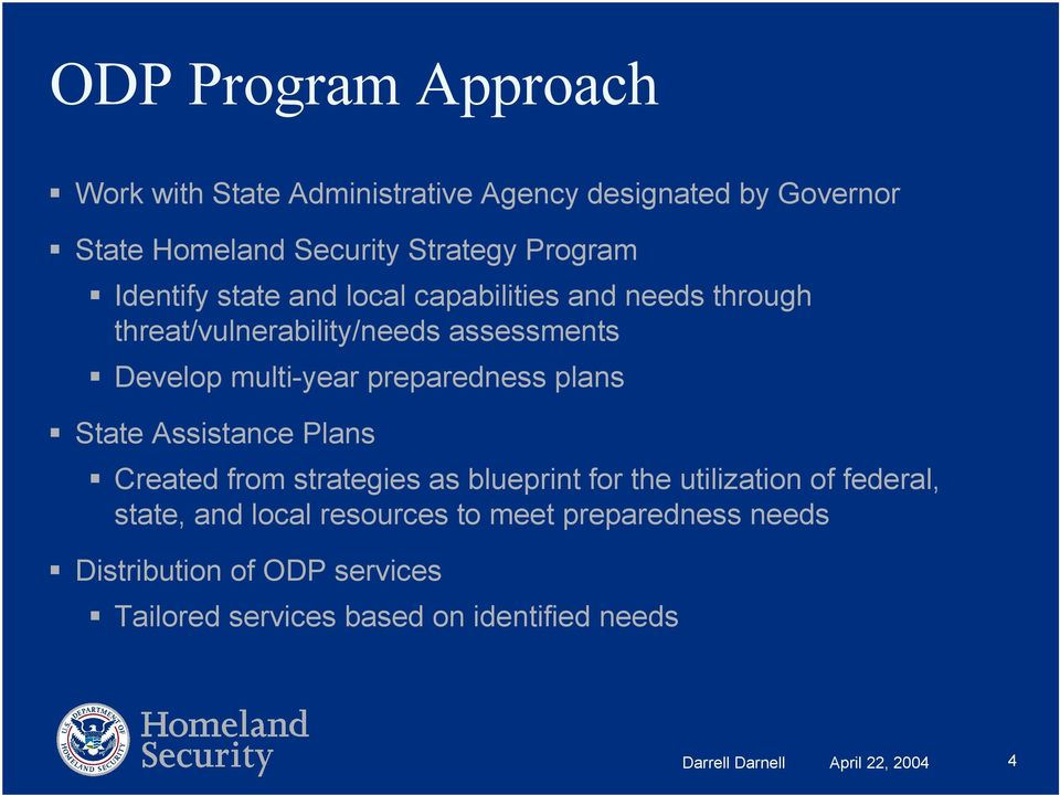 plans State Assistance Plans Created from strategies as blueprint for the utilization of federal, state, and local resources