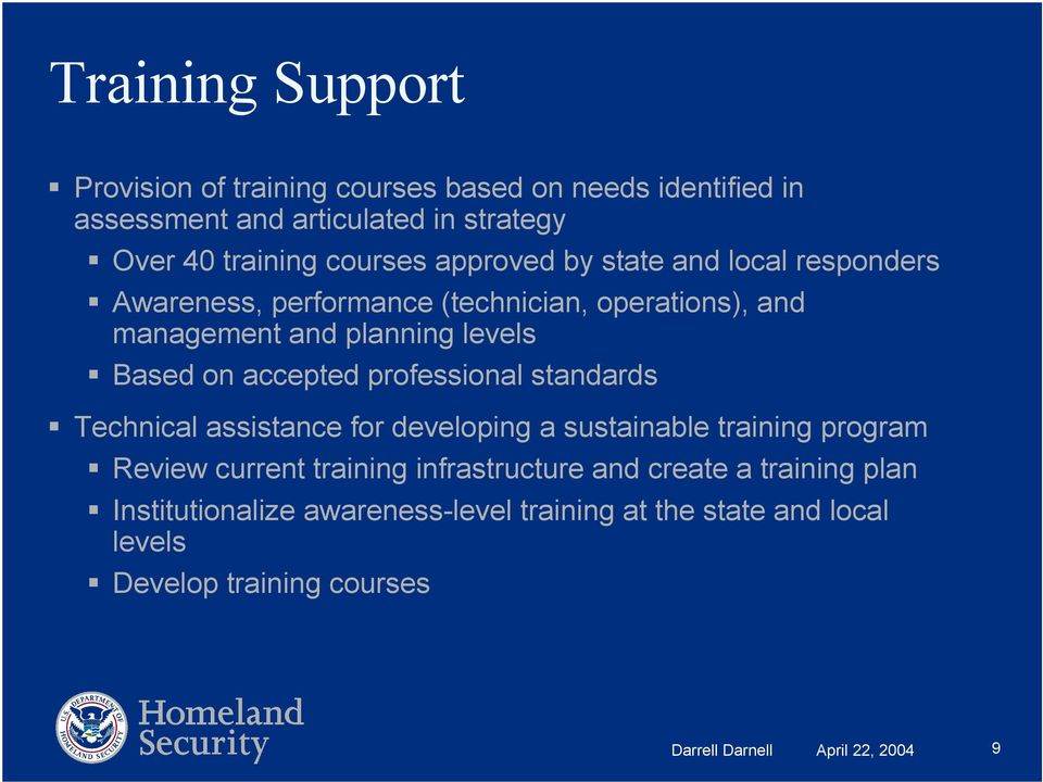 professional standards Technical assistance for developing a sustainable training program Review current training infrastructure and create a