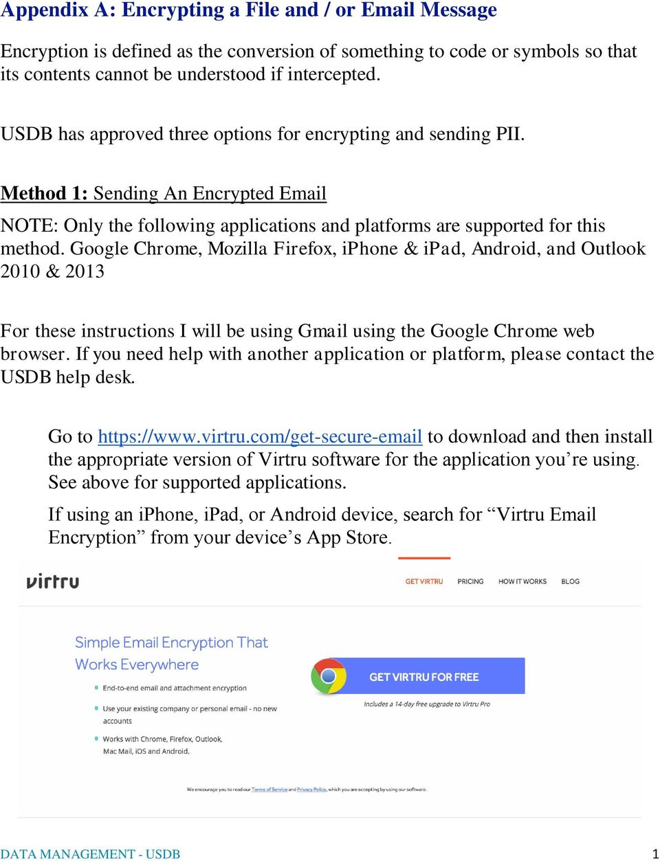 Google Chrome, Mozilla Firefox, iphone & ipad, Android, and Outlook 2010 & 2013 For these instructions I will be using Gmail using the Google Chrome web browser.