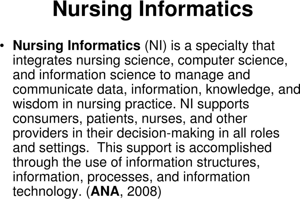 NI supports consumers, patients, nurses, and other providers in their decision-making in all roles and settings.