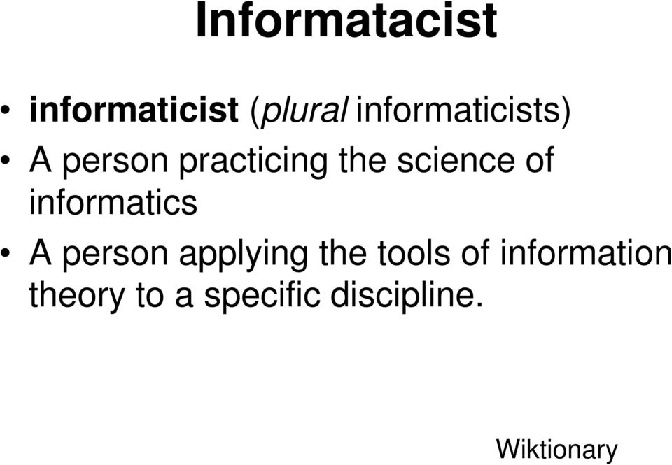 science of informatics A person applying the