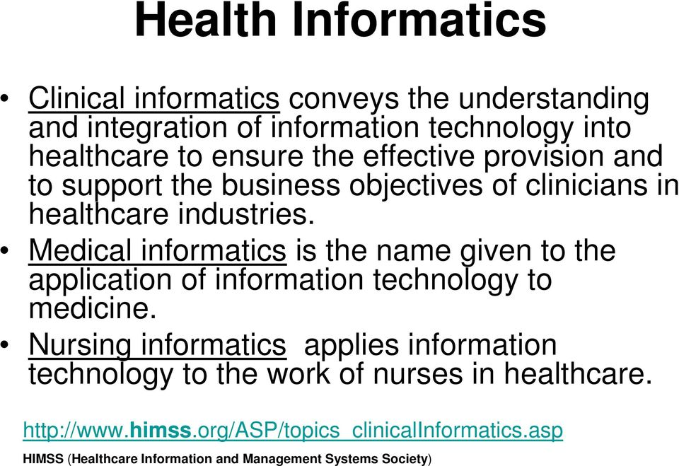 Medical informatics is the name given to the application of information technology to medicine.